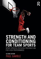 Strength and Conditioning for Team Sports: Sport-Specific Physical Preparation for High Performance,: Written by Paul Gamble, 2012 Edition, (2nd Revised edition) Publisher: Routledge [Paperback]