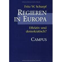 Regieren in Europa: Effektiv und demokratisch? (Schriften aus dem MPI für Gesellschaftsforschung)