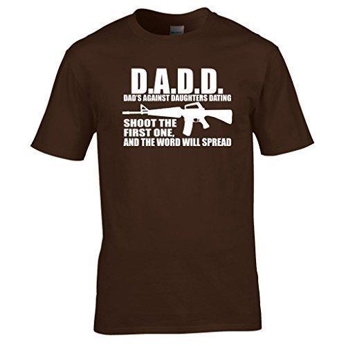 Naughtees Clothing - D.A.D.D Dad´s Against Daughters Dating Lustiges T-Shirt Großartig Für Väter Mit Hübschen Töchtern Schokobraun