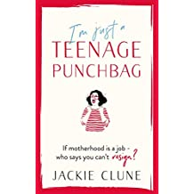 I'm Just a Teenage Punchbag: POIGNANT AND FUNNY: A NOVEL FOR A GENERATION OF WOMEN