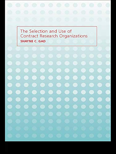 The Selection and Use of Contract Research Organizations (English Edition)