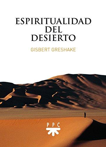 Espiritualidad del desierto (Fuera de Colección) por Gisbert Greshake