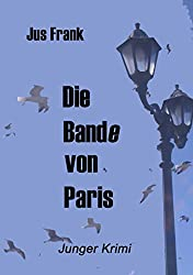 Die Bande von Paris: Junger Krimi