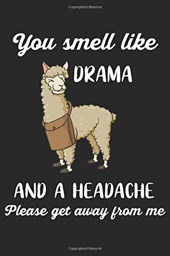 You Smell Like Drama And A Heada...