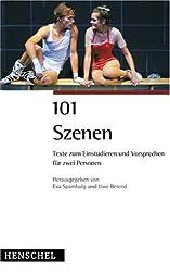 101 Szenen für 2 Personen: Zum Vorsprechen, Studieren und Kennenlernen
