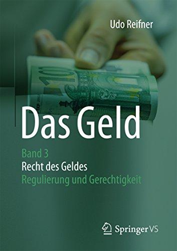 Das Geld: Band 3 Recht des Geldes - Regulierung und Gerechtigkeit (German Edition)