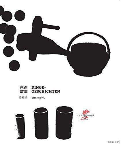 Dinge-Geschichten (Kunst und Design aus China) China-kunst