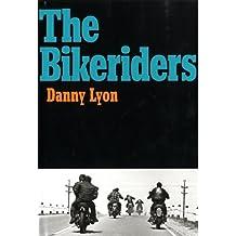 The Bikeriders by Danny Lyon (2014-05-22)