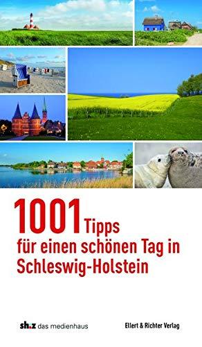1001 Tipps für einen schönen Tag in Schleswig-Holstein