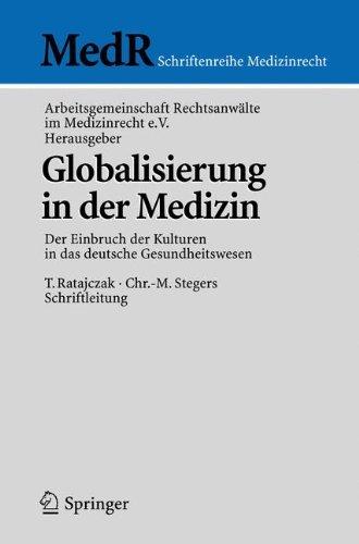 Globalisierung in der Medizin: Der Einbruch der Kulturen in das deutsche Gesundheitswesen (MedR Schriftenreihe Medizinrecht)