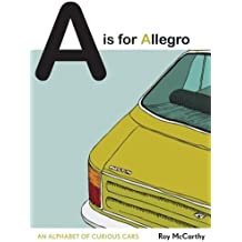 A Is for Allegro: An Alphabet of Curious Cars