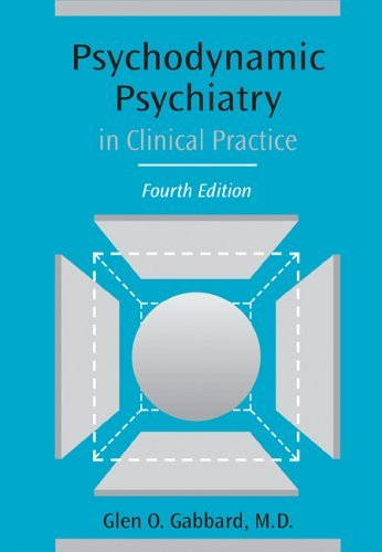 Psychodynamic Psychiatry in Clinical Practice (This Is Not Naxos) by Glen O. Gabbard (2005-02-28)
