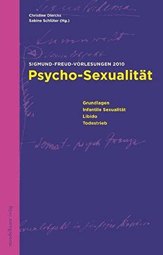 Psycho-Sexualität: Sigmund Freud-Vorlesungen 2010