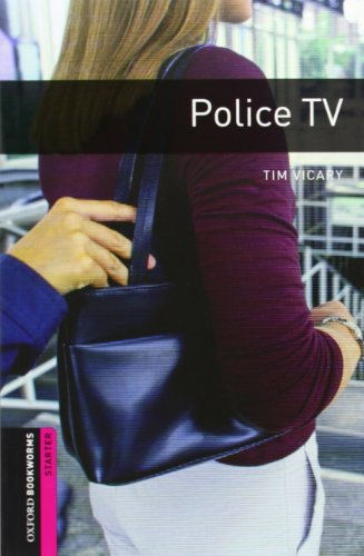 Oxford Bookworms Library: Oxford Bookworms. Starter: Police TV CD Pack Edition 08: 250 Headwords