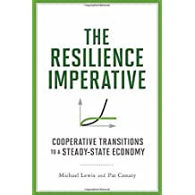 The Resilience Imperative: Cooperative Transitions to a Steady-state Economy by Michael Lewis (2012-06-12)
