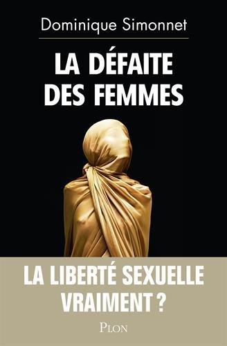 Vignette du document La  défaite des femmes : la liberté sexuelle, vraiment ?