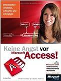 Keine Angst vor Microsoft Access! - für Access 2007 bis 2013: Datenbanken verstehen, entwerfen und entwickeln ( 2. Mai 2013 )