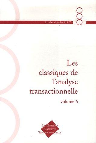 Les Classiques de l'Analyse Transactionnelle : Tome 6