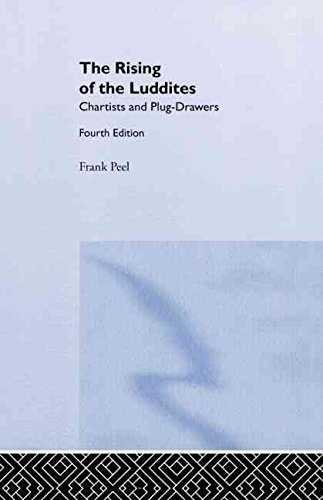[(The Rising of the Luddites : Chartists and Plug-Drawers)] [By (author) Frank Peel ] published on (November, 1968)