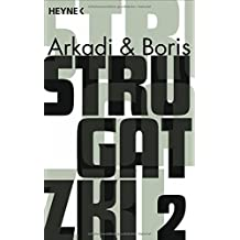 Strugatzki Gesammelte Werke 2: Drei Romane in einem Band: Picknick am Wegesrand; Eine Milliarde Jahre vor dem Weltuntergang; Das Experiment