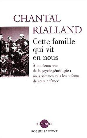 Cette famille qui vit en nous par Chantal Rialland