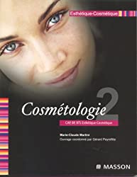 Esthétique-Cosmétique CAP, BP, BTS : Tome 2, Cosmétologie