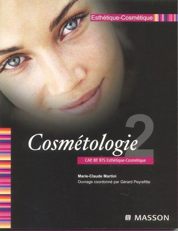 Esthétique-Cosmétique CAP, BP, BTS : Tome 2, Cosmétolog