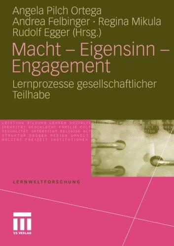 Macht - Eigensinn - Engagement: Lernprozesse gesellschaftlicher Teilhabe (Lernweltforschung, Band 7)