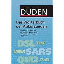 Duden - Das Wörterbuch der Abkürzungen: Rund 50.000 nationale und internationale Abkürzungen und Kurzwörter mit ihren Bedeutungen - von Dr. Anja 4. Auflage bearbeitet von Dr. Josef Werlin