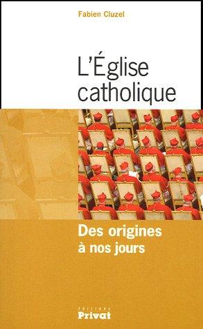 L'Eglise catholique : Des origines à nos