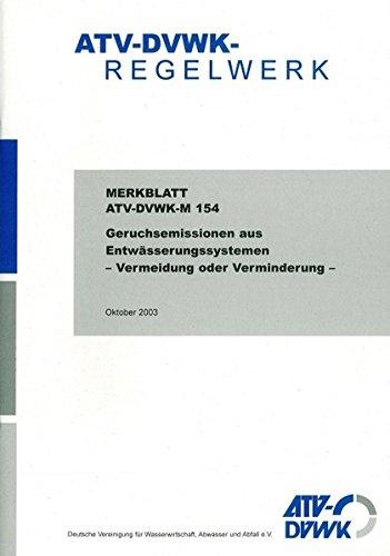 ATV-DVWK-M 154 Geruchsemissionen aus Entwässerungssystemen - Vermeidung oder Verminderung -. Merkblatt (Schwefelwasserstoff-geruch)