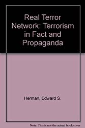 Real Terror Network: Terrorism in Fact and Propaganda