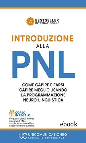 Introduzione alla PNL: Come capire e farsi