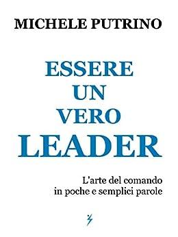 Essere un Vero Leader di [Michele Putrino]