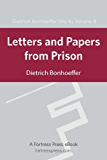 Letters and Papers From Prison: 8 (Dietrich Bonhoeffer Works)