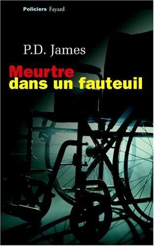 Meurtre dans un fauteuil par P.-D. James