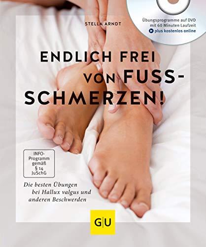Endlich frei von Fußschmerzen!: Die besten Übungen bei Hallux Valgus und anderen Beschwerden (GU Multimedia Körper, Geist & Seele) -