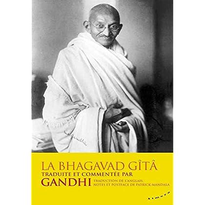 La Bhagavad-Gîtâ traduite et commentée par Gandhi