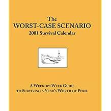 The Worst Case Scenario Survival 2001 Calendar
