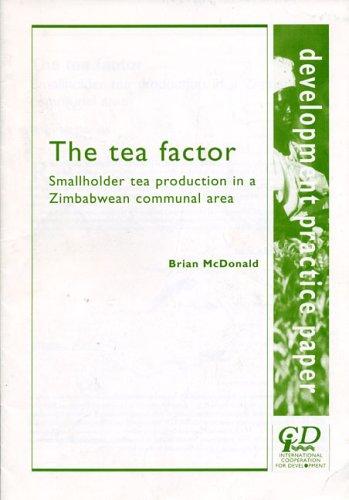 The Tea Factor: Smallholder Tea Production in a Zimbabwean Communal Area