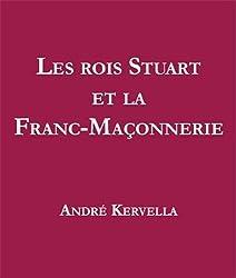 Les rois Stuart et la Franc-Maçonnerie