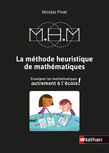 La Méthode Heuristique de Mathématiques - Le guide de la méthode par  Nicolas Pinel