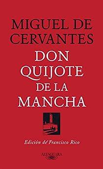 Don Quijote de la Mancha: Edición de Francisco Rico de [Cervantes, Miguel de]