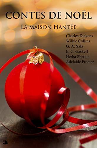 Contes de Noël: La maison hantée par E. C. Gaskell