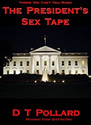 The President's Sex Tape - Things You Can't Tell Mama (The President's Sex Tape)