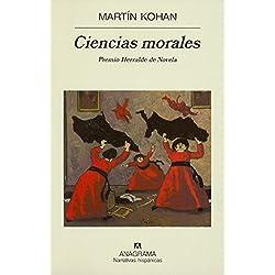 Ciencias morales (Narrativas hispánicas) Premio Herralde de Novela 2007