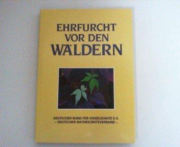 Ehrfurcht vor den Wäldern. Deutscher Bund für Vogelschutz e.V. - Deutscher Naturschutzverband -