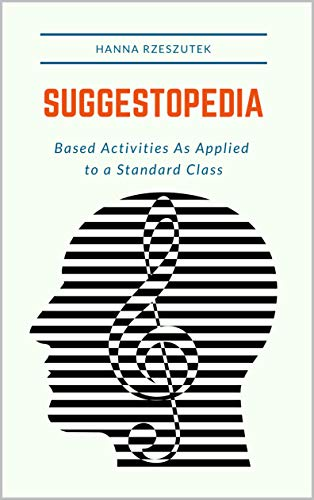 SUGGESTOPEDIA - Based Activities As Applied to a Standard Class (English Edition)