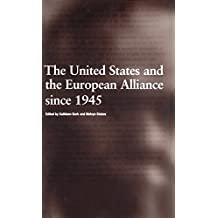 The United States and the European Alliance Since 1945 (1999-04-01)