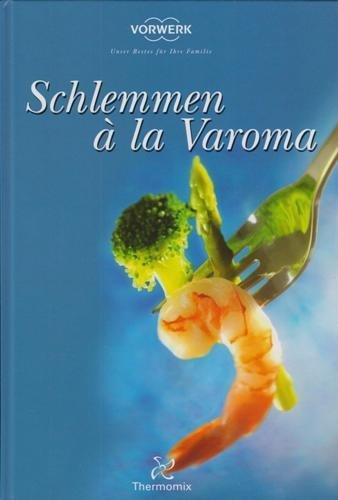 Descargar Libro Schlemmen à la Varoma de Thermomix
